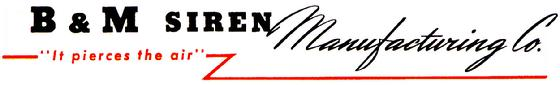 B&M Siren Manufacturing Co. siro-drift dependable quality fire engine sirens ambulance sirens police sirens